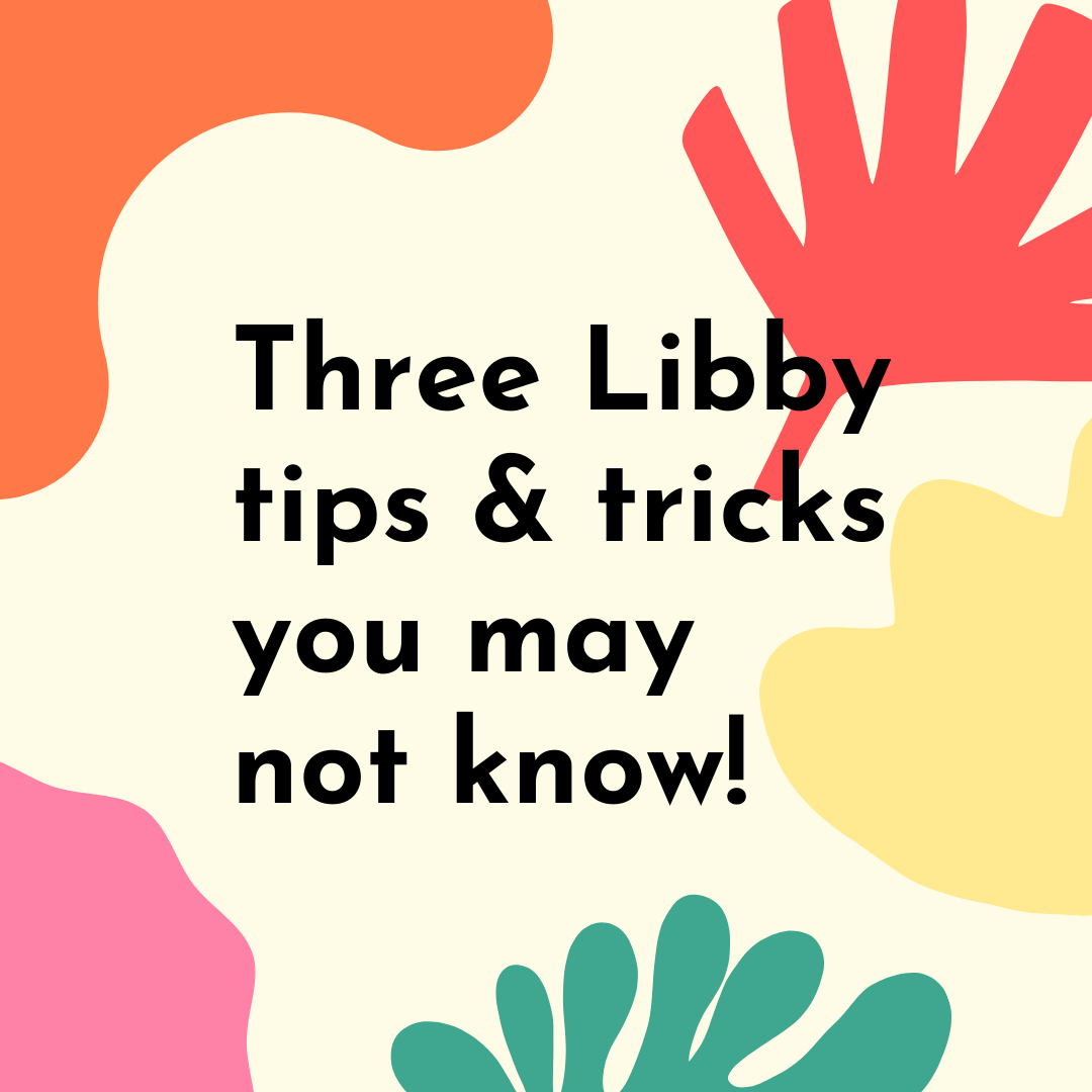 Three Libby tips and tricks you may not know